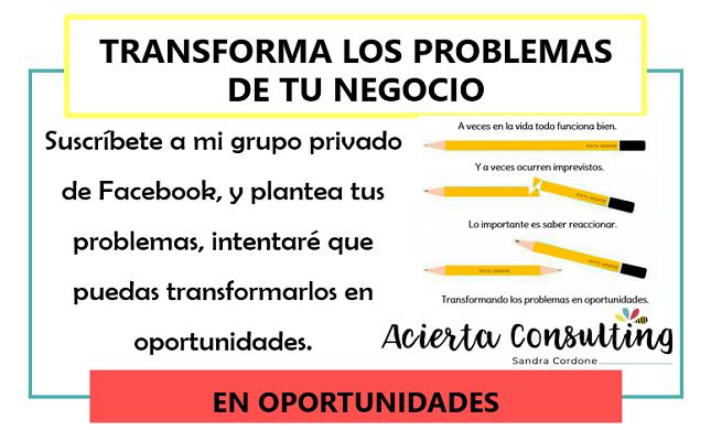 Transforma los problemas de tu negocio, en oportunidades