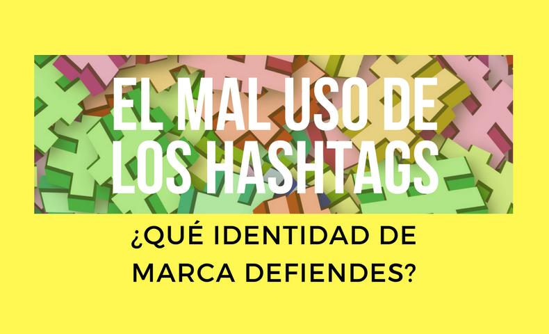 El mal uso de los Hashtags_Qué identidad de marca defiendes